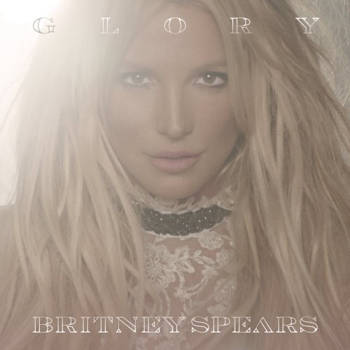 Britney Spears - Glory (Deluxe Edition) (2016) 320 kbps