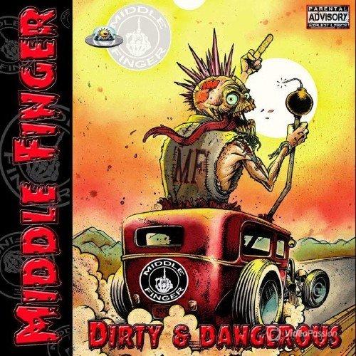 Middle Finger - Dirty & Dangerous (2016)