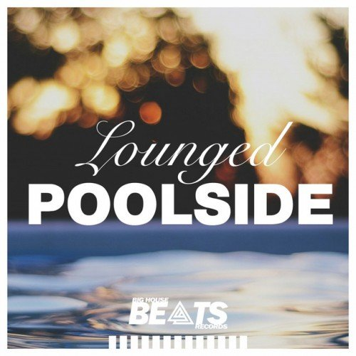 VA - Lounged Poolside (2016)
