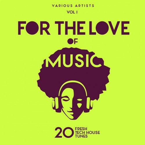 VA - For The Love Of Music: 20 Fresh Tech House Tunes Vol.1 (2016)