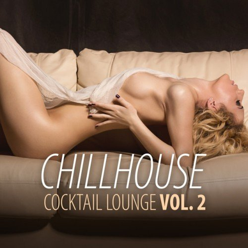 VA - Chillhouse Cocktail Lounge Vol.2 (2016)