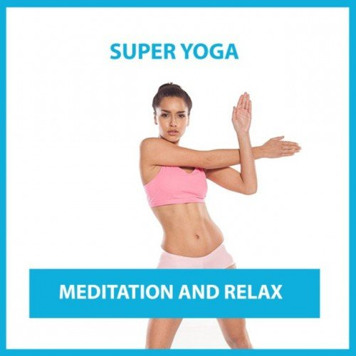 VA - Super Yoga Meditation and Relax (2016)