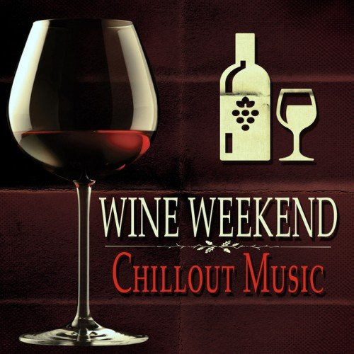 VA - Wine Weekend: Chillout Music (2016)
