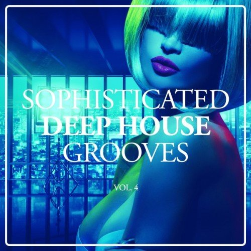 VA - Sophisticated Deep House Grooves Vol.4 (2016)