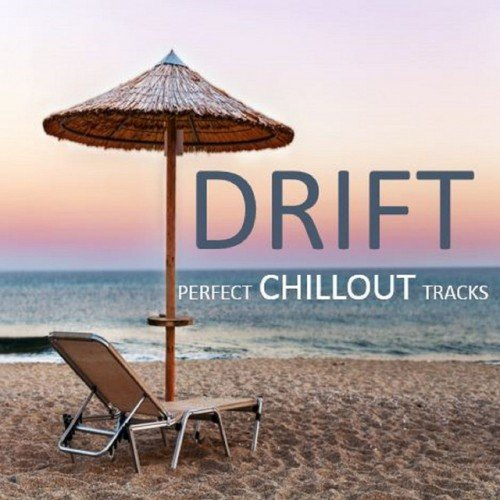 VA - Drift Perfect Chillout Tracks (2016)