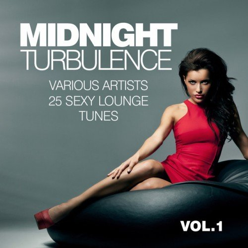 VA - Midnight Turbulence: 25 Sexy Lounge Tunes Vol.1 (2016)