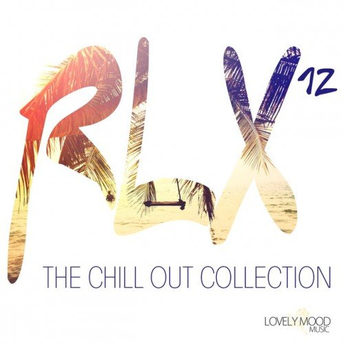 VA - RLX #12: The Chill Out Collection (2016)