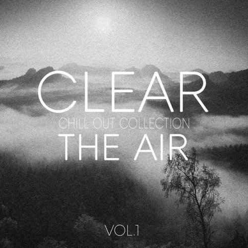 VA - Clear the Air Vol.1: Chill out Selection (2016)