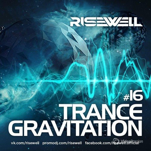 Risewell - TranceGravitation #16 (2016)