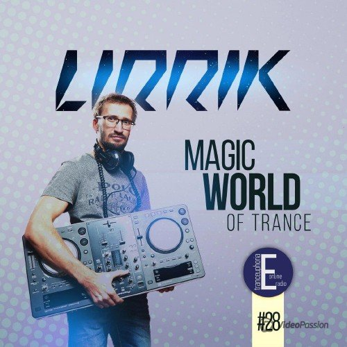 LIRRIK - Magic World Of Trance #28 (2016)