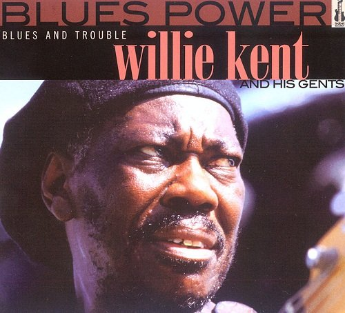 Willie Kent - Blues and Trouble (1995)