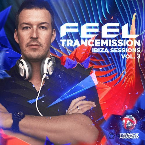 Feel - Trancemission Ibiza Sessions Vol 3 (2016)