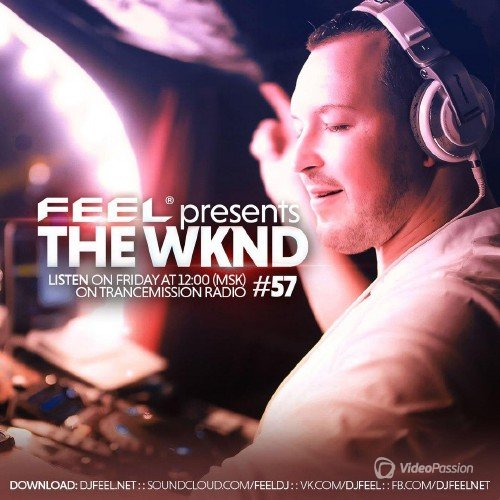 FEEL - THE WKND #057 (TranceMission radio) (2016)