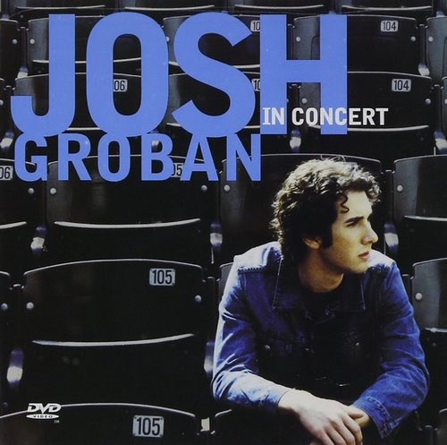 Josh Groban - Josh Groban In Concert [CD+DVD] (2002)