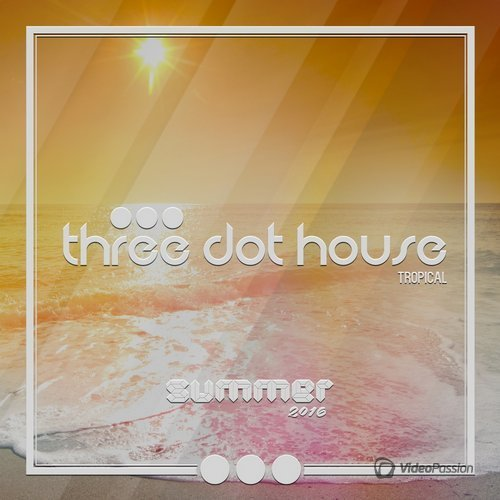 Three Dot House: Tropical (2016)