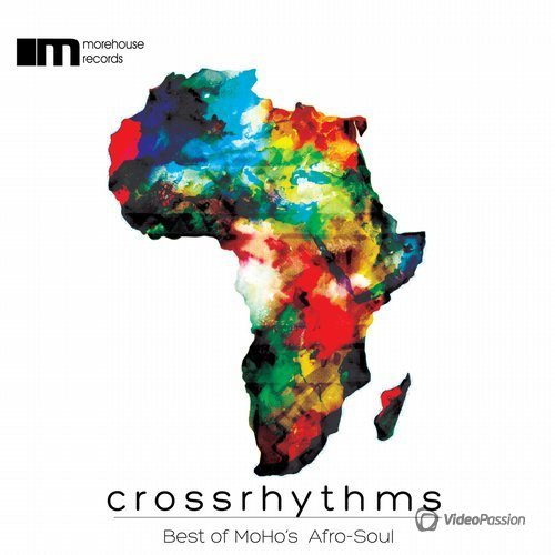 Crossrhythms (Best Of Moho's Afro-Soul) (2016)