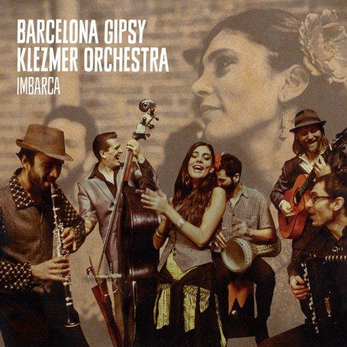 Barcelona Gipsy Klezmer Orchestra - Imbarca (2014)