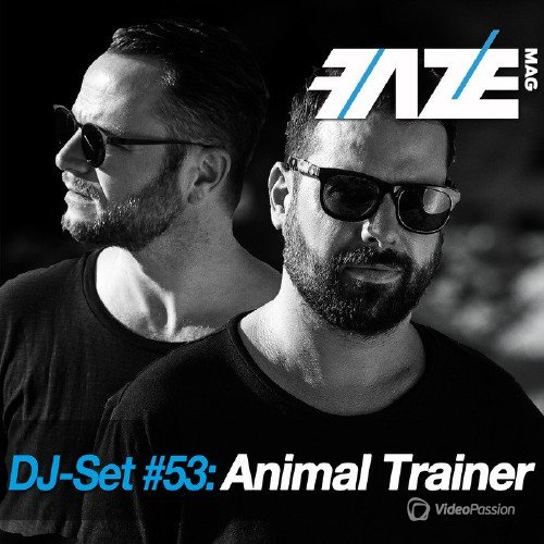 Faze DJ Set #53: Animal Trainer (2016)