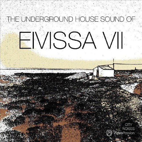 The Underground House Sound of Eivissa Vol 7 (2016)