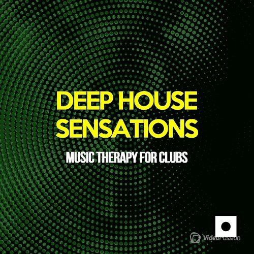 Deep House Sensations (Music Therapy For Clubs) (2016)