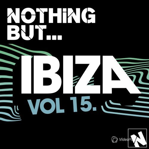 Nothing But... Ibiza, Vol. 15 (2016)