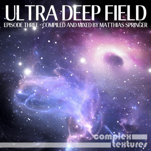 VA - Ultra Deep Field: Episode Three, Compiled and Mixed by Matthias Springer (2016)