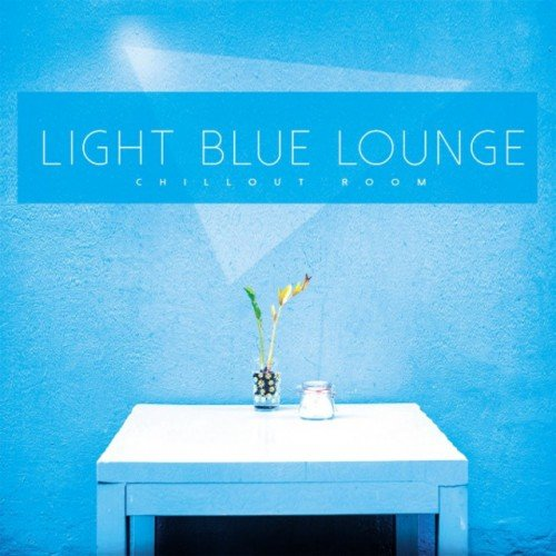 VA - Light Blue Lounge: Chillout Room (2016)