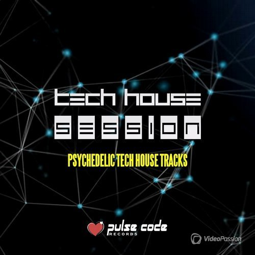 Tech House Session (Psychedelic Tech House Tracks) (2016)