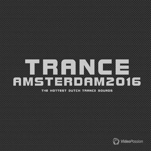 Trance Amsterdam 2016 (The Hottest Dutch Trance Sounds) (2016)