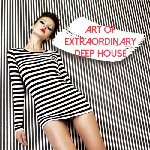 VA - Art of Extraordinary Deep House (2016)