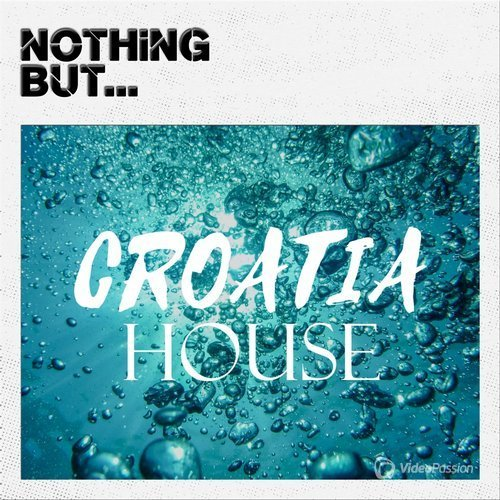 Nothing But... Croatia House (2016)