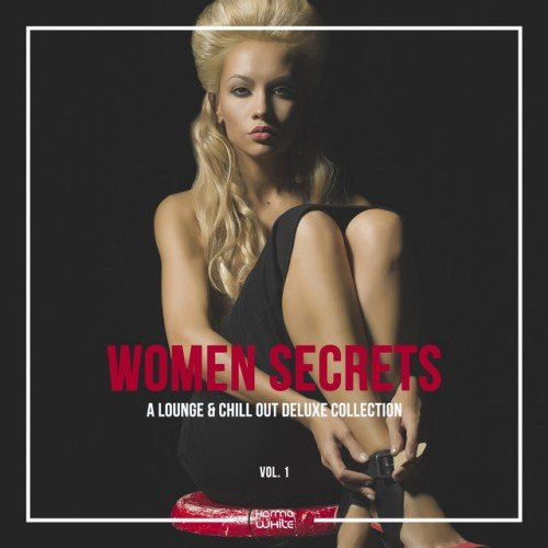 VA - Women Secrets: A Lounge and Chill Out Deluxe Collection Vol.1 (2016)