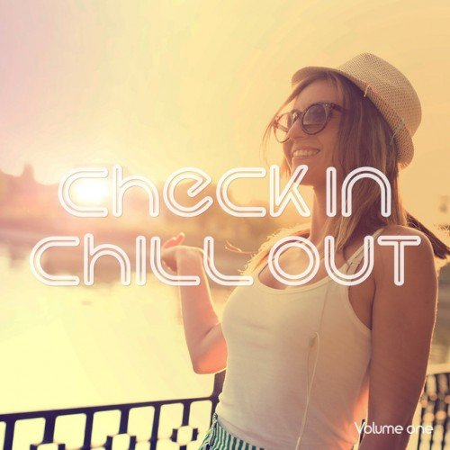 VA - Check In Chill Out Vol.1: Holiday Relaxing Grooves (2016)