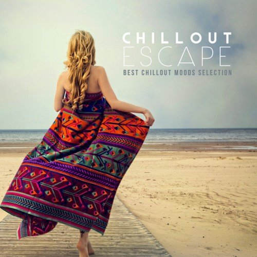 VA - Chillout Escape: Best Chillout Moods Selection (2016)