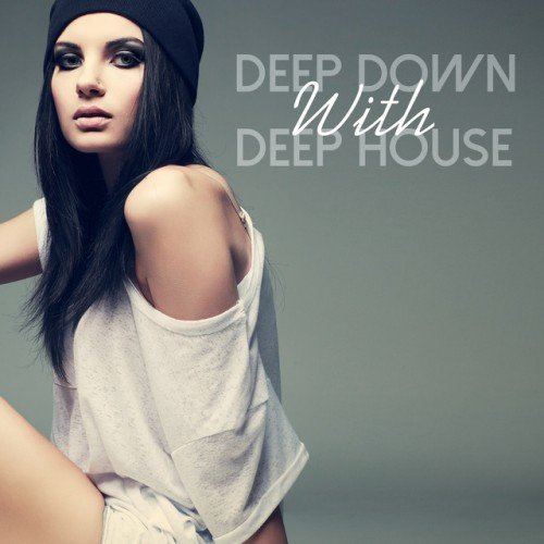 VA - Deep Down with Deep House (2016)