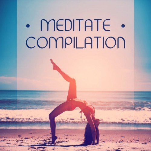 VA - Meditate Compilation: New Age Music for Mindfulness Meditation (2016)