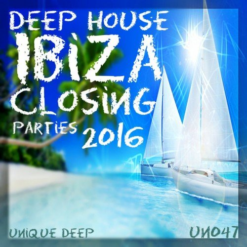VA - Deep House Ibiza Closing Parties (2016)