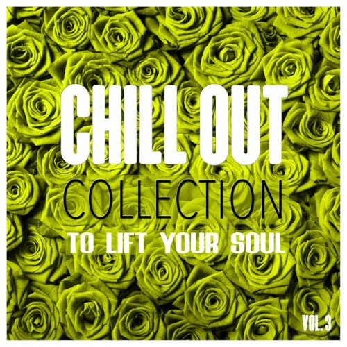 VA - Chill out Collection to Lift Your Soul Vol.3 (2016)