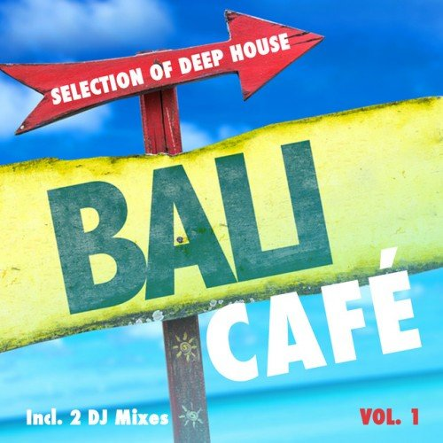 VA - Cafe Bali Vol.1: Selection of Deep House (2016)