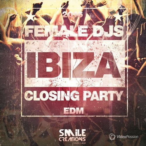 Ibiza Female DJS Closing Party EDM 2016 (2016)