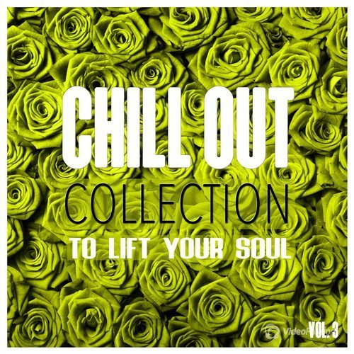 Chill out Collection to Lift Your Soul Vol.3 (2016)