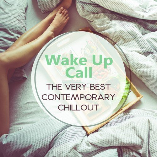 VA - Wake Up Call: The Very Best Contemporary Chillout, Relaxing Instrumental Lounge Music (2016)