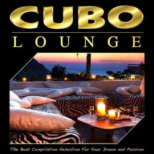 VA - Cubo Lounge: The Best Compilation Selection for Your Dream and Passion (2016)