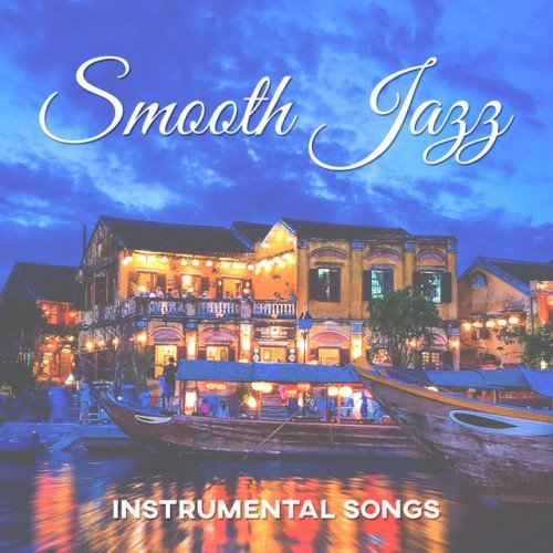 VA - Smooth Jazz Instrumental Songs: Lounge Mood Music and Relaxing Jazz Music Bar (2016)