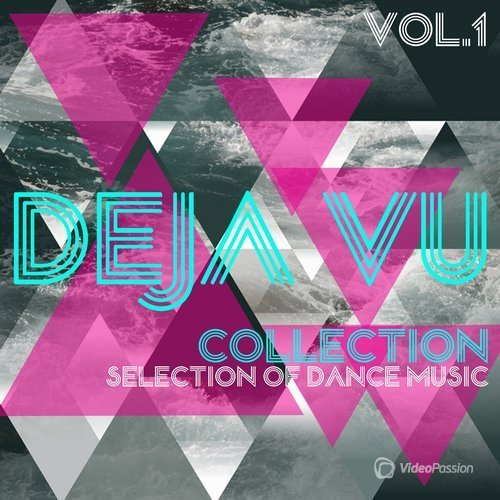Deja Vu Collection, Vol. 1 - Selection of Dance Music (2016)