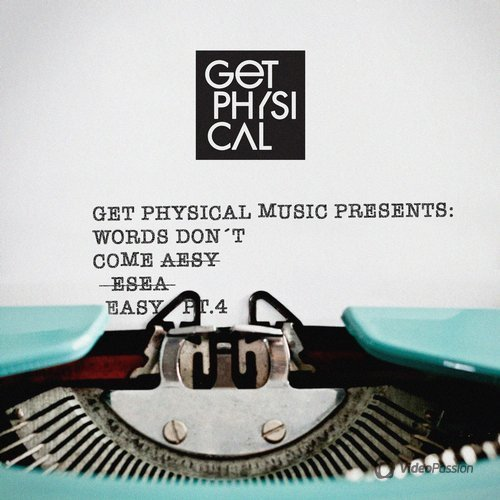 Get Physical Presents: Words Don't Come Easy, Pt. 4 (2016)