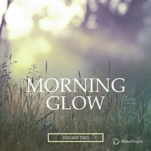 Morning Glow, Vol. 2 (Selection Of Modern Chill Out Beats) (2016)