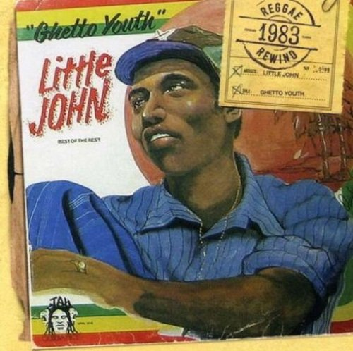 Little John - Ghetto Youth [Reissue] (2007)