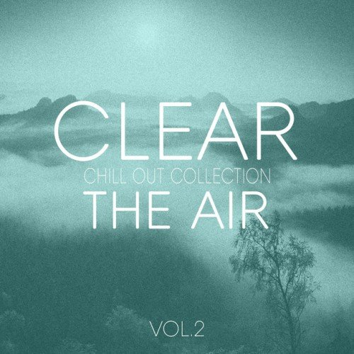 VA - Clear the Air Vol.2: Chill out Selection (2016)
