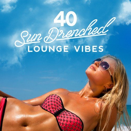 VA - 40 Sun Drenched Lounge Vibes (2016)